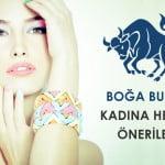 Boğa Burcu Kadına Alınacak En Güzel Hediye Önerileri