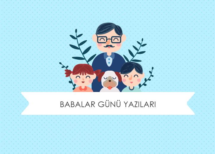 Babalar Günü Yazıları, Babanızı Mutlu Edecek 20 Yazı