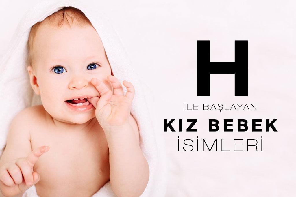 h ile başlayan kız bebek isimleri
