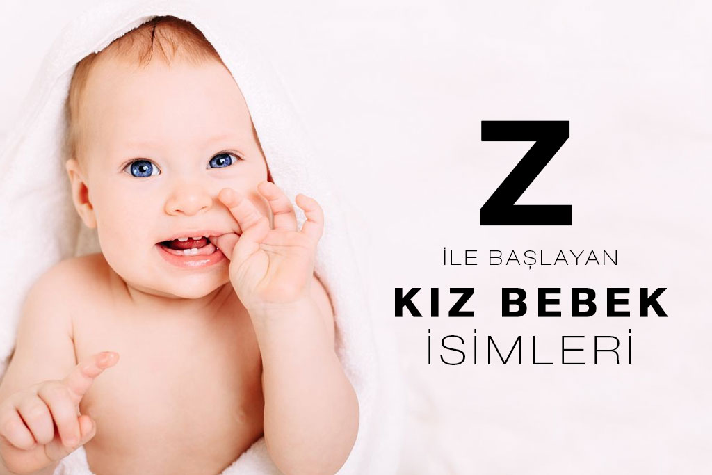 z ile başlayan kız bebek isimleri